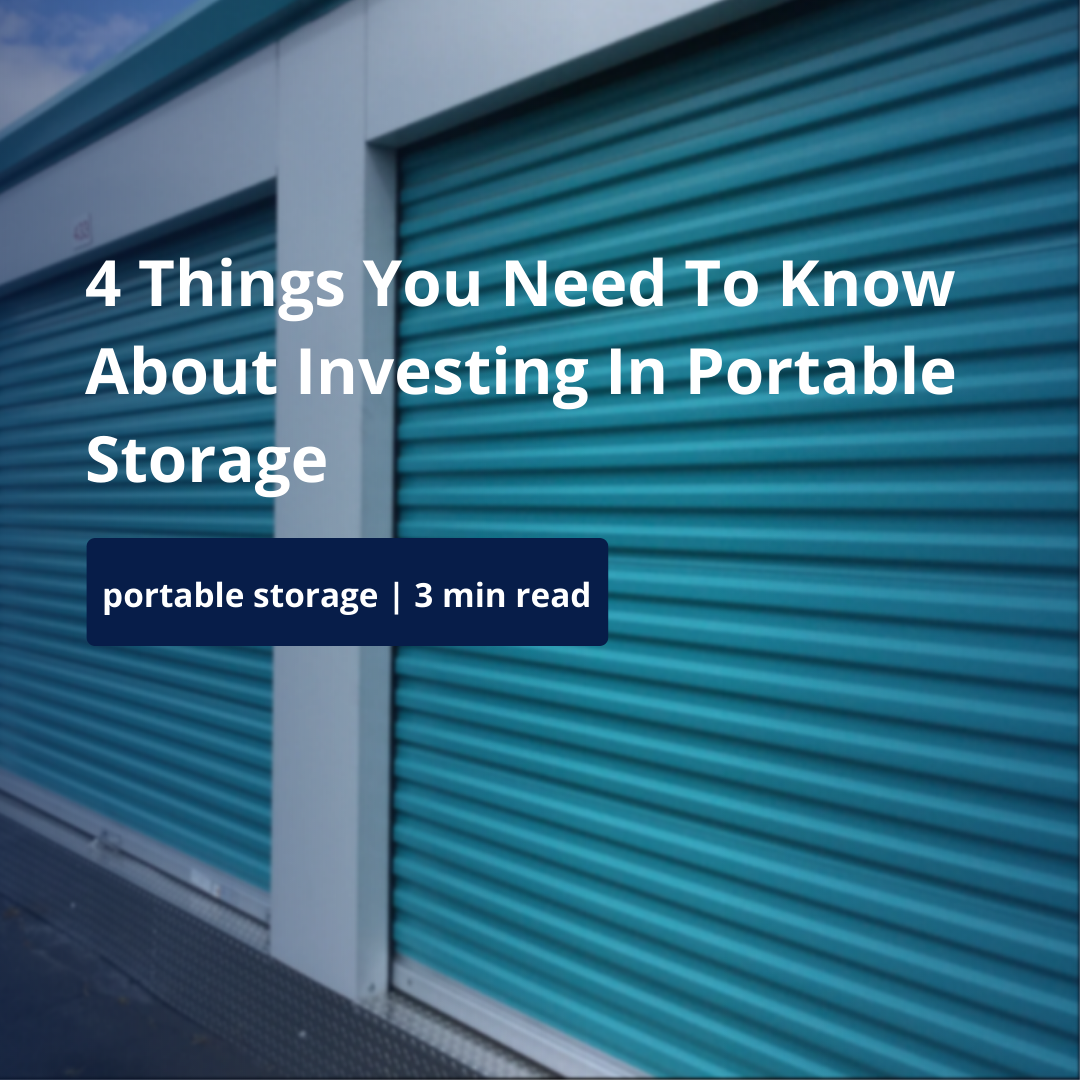 '4 Things You Need to Know About Investing In Portable Storage' Blog Cover